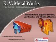 Stone Crusher Machine Manufacturer in Indore | KV Metal